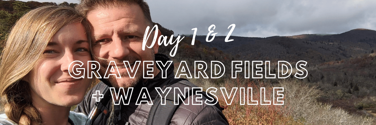 Graveyard Fields Loop | A Hiker's Week in North Carolina